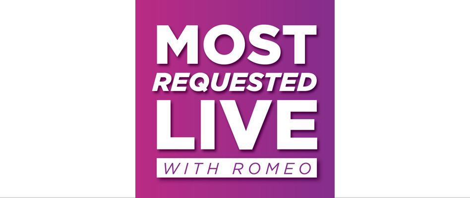 Most Requested Live with Romeo